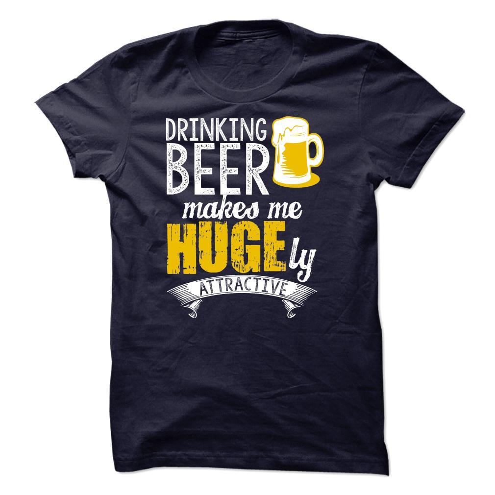 Drinking beer makes me huge Shirt
