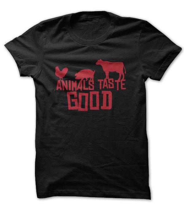 Animals Taste Good Shirt