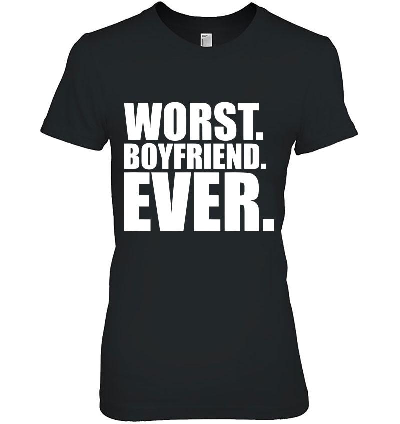 Worst Boyfriend Ever Bad Boy Friend Hoodie