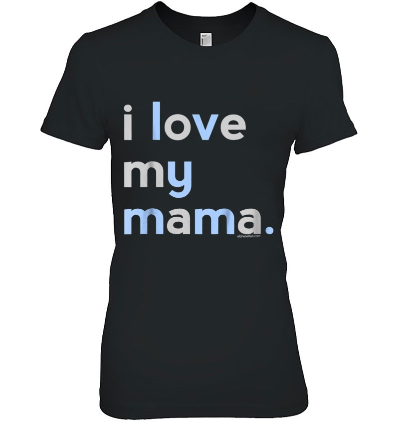 I Love My Mama Shirt Mom Boys Mother's Day Gifts Ideas Hoodie